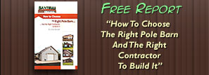 Free Report: How To Choose The Right Pole Barn